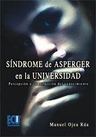 SÍNDROME DE ASPERGER EN LA UNIVERSIDAD.PERCEPCIÓN Y CONSTRUCCIÓN DEL CONOCIMIENTO