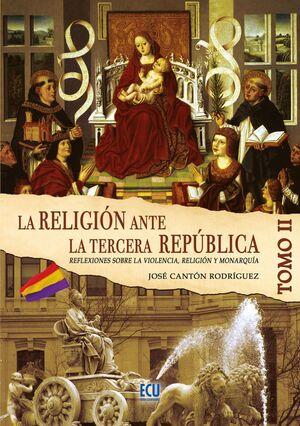 LA RELIGIÓN ANTE LA TERCERA REPÚBLICA ESPAÑOLA TOMO II