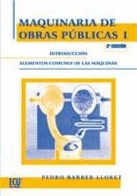 MAQUINARIA DE OBRAS PÚBLICAS I: INTRODUCCIÓN ELEMENTOS COMUNES DE LAS MÁQUINAS