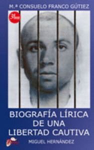 BIOGRAFÍA LÍRICA DE UNA LIBERTAD CAUTIVA