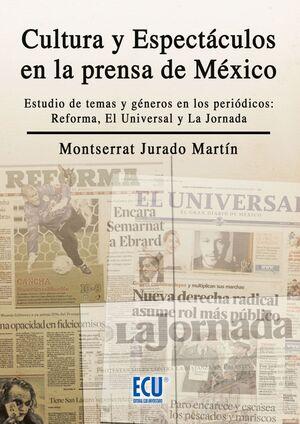 CULTURA Y ESPECTÁCULOS EN LA PRENSA MEXICANA. ESTUDIO DE TEMAS Y GÉNEROS EN LOS PERIÓDICOS REFORMA, LA JORNADA Y EL UNIVERSAL