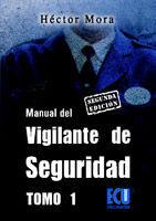 MANUAL DEL VIGILANTE DE SEGURIDAD TOMO I