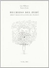 HECHIZOS DEL PERU AMOR Y MAGIA EN LA COSTA