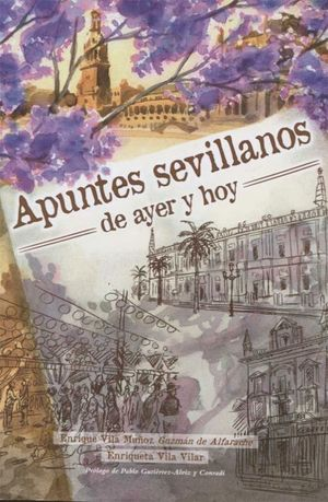 APUNTES SEVILLANOS DE AYER Y DE HOY