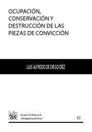 OCUPACIÓN , CONSERVACIÓN Y DESTRUCCIÓN DE LAS PIEZAS DE CONVICCIÓN