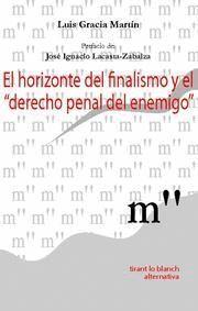 EL HORIZONTE DEL FINALISMO Y EL DERECHO PENAL DEL ENEMIGO