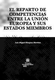 EL REPARTO DE COMPETENCIAS ENTRE LA UNIÓN EUROPEA Y SUS ESTADOS MIEMBROS