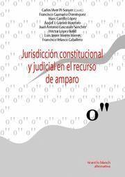 JURISDICCIÓN CONSTITUCIONAL Y JUDICIAL EN EL RECURSO DE AMPARO