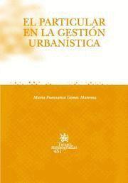 EL PARTICULAR EN LA GESTIÓN URBANSTICA