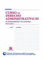 CURSO DE DERECHO ADMINISTRATIVO III EL FIN Y LOS MEDIOS, TEORIA Y PRACTICA