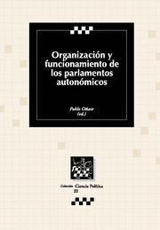 ORGANIZACIÓN Y FUNCIONAMIENTO DE LOS PARLAMENTOS AUTONÓMICOS