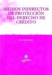 MEDIOS INDIRECTOS DE PROTECCIÓN DEL DERECHO DE CRÉDITO