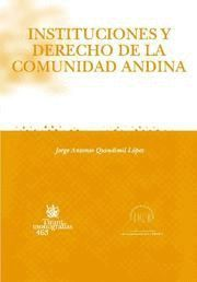 INSTITUCIONES Y DERECHO DE LA COMUNIDAD ANDINA