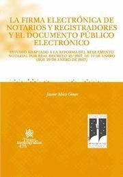 LA FIRMA ELECTRÓNICA DE NOTARIOS Y REGISTRADORES Y EL DOCUMENTO PÚBLICO ELECTRÓNICO