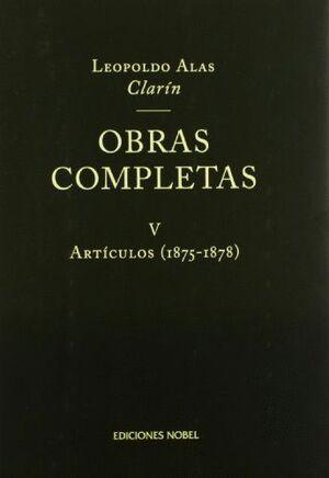 OBRAS COMPLETAS DE CLARÍN V. ARTÍCULOS 1875-1878
