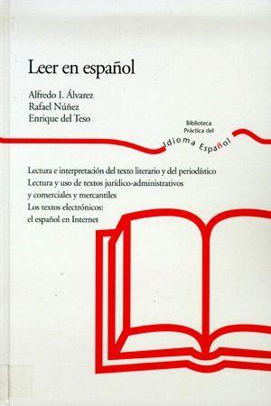 LEER EN ESPAÑOL. LECTURA E INTERPRETACIÓN DEL TEXTO LITERARIO Y DEL PERIODÍSTICO