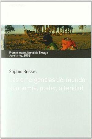 LAS EMERGENCIAS DEL MUNDO: ECONOMA, PODER, ALTERIDAD. PREMIO INTERNACIONAL DE ENSAYO JOVELLANOS 200