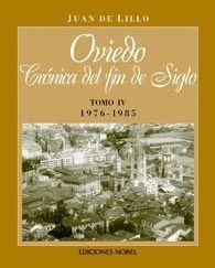 OVIEDO, CRÓNICA DE FIN DE SIGLO TOMO IV 1976-1985