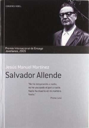 SALVADOR ALLENDE. PREMIO INTERNACIONAL DE ENSAYO JOVELLANOS 2009