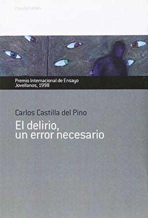 EL DELIRIO, UN ERROR NECESARIO. PREMIO INTERNACIONAL DE ENSAYO JOVELLANOS 1998