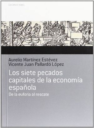 LOS SIETE PECADOS CAPITALES DE LA ECONOMÍA ESPAÑOLA