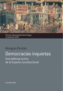 DEMOCRACIAS INQUIETAS. UNA DEFENSA ACTIVA DE LA ESPAÑA CONSTITUCIONAL