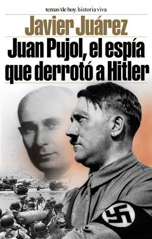 JUAN PUJOL, EL ESPÍA QUE DERROTÓ A HITLER
