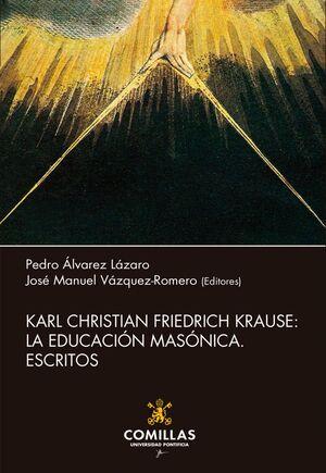 KARL CHRISTIAN FRIEDRICH KRAUSE: LA EDUCACIÓN MASÓNICA. ESCRITOS