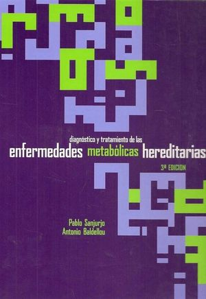 DIAGNÓSTICO Y TRATAMIENTO DE LAS ENFERMEDADES METABÓLICAS HEREDITARIAS ...HEREDITARIAS 3ªED