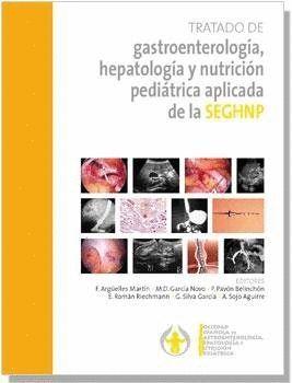 TRATADO DE GASTROENTEROLOGA, HEPAOLOGA Y NUTRICIÓN PEDIÁTRICA ...APLICADA DE LA SEGHNP