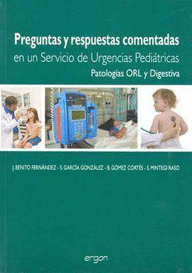 PREGUNTAS Y RESPUESTAS COMENTADAS EN UN SERVICIO DE URGENCIAS PEDIÁTRICAS PATOLOGAS ORL Y DIGESTIVA