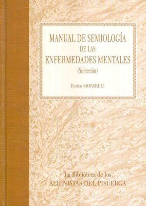 MANUAL DE SEMIOLOGA DE LAS ENFERMEDADES MENTALES GUA DE LAS DIAGNOSIS DE LA LOCURA PARA USO DE LOS