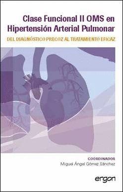 CLASE FUNCIONAL II OMS EN HIPERTENSION ARTERIAL PULMONAR DEL DIAGNOSTICO PRECOZ