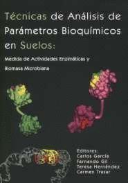 TÉCNICAS DE ANÁLISIS DE PARÁMETROS BIOQUÍMICOS EN SUELOS: MEDIDA DE ACTIVIDADES ENZIMÁTICAS Y BIOMASA MICROBIANA
