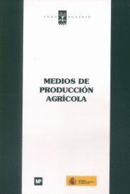 MEDIOS DE PRODUCCIÓN AGRÍCOLA