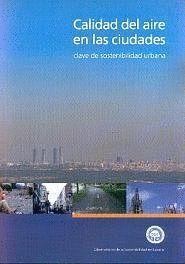 CALIDAD DEL AIRE EN LAS CIUDADES: CLAVE DE SOSTENIBILIDAD URBANA