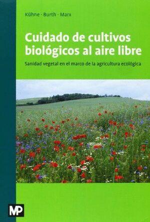 CUIDADO DE LOS CULTIVOS BIOLÓGICOS AL AIRE LIBRE