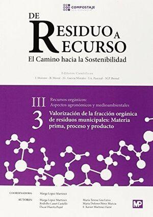 VALORACIÓN DE LA FRACCIÓN ORGÁNICA DE RESIDUOS MUNICIPALES: MATERIA PRIMA, PROCESO Y PRODUCTO III.3