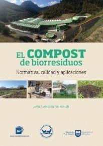 EL COMPOST DE BIORRESIDUOS. NORMATIVA, CALIDAD Y APLICACIONES