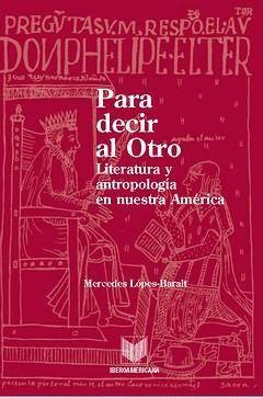 PARA DECIR AL OTRO LITERATURA Y ANTROPOLOGA EN NUESTRA AMÉRICA