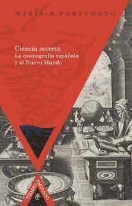 CIENCIA SECRETA: LA COSMOGRAFA ESPAÑOLA Y EL NUEVO MUNDO