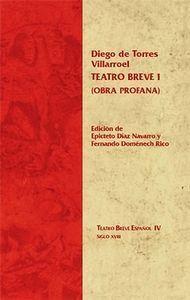 TEATRO BREVE I (OBRA PROFANA). EDICIÓN DE EPICTETO DAZ NAVARRO Y FERNANDO DOMÉNECH RICO.
