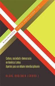 CULTURA, SOCIEDAD Y DEMOCRACIA EN AMERICA LATINA APORTES PARA UN DEBATE INTERDISCIPLINARIO.