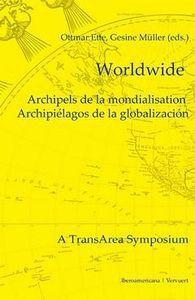 WORLDWIDE ARCHIPELS DE LA MONDIALISATION = ARCHIPIÉLAGOS DE LA GLOBALIZACIÓN : A TRANSAREA