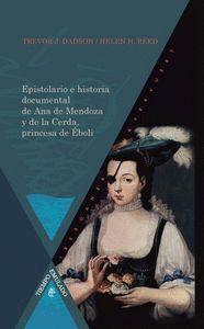 EPISTOLARIO E HISTORIA DOCUMENTAL DE ANA DE MENDOZA Y DE LA CERDA, PRINCESA DE EBOLI
