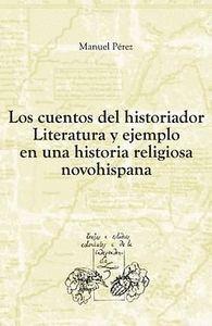 LOS CUENTOS DEL HISTORIADOR LITERATURA Y EJEMPLO EN UNA HISTORIA RELIGIOSA NOVOHISPANA