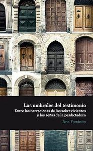 LOS UMBRALES DEL TESTIMONIO ENTRE LAS NARRACIONES DE LOS SOBREVIVIENTES Y LAS SEÑAS DE LA POSDICTADU