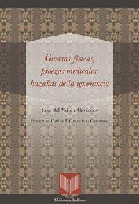 GUERRAS FSICAS, PROEZAS MEDICALES Y HAZAÑAS DE LA IGNORANCIA