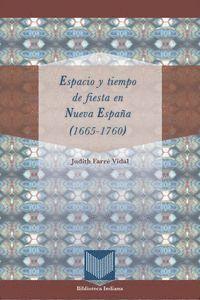ESPACIO Y TIEMPO DE FIESTA EN NUEVA ESPAÑA (1665-1760)