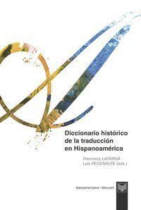 DICCIONARIO HISTÓRICO DE LA TRADUCCIÓN EN HISPANOAMÉRICA